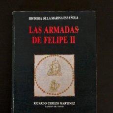 Libros de segunda mano: LAS ARMADAS DE FELIPE II. Lote 187458118