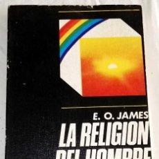 Libros de segunda mano: LA RELIGIÓN DEL HOMBRE PREHISTÓRICO; E.O. JAMES - GUADARRAMA 1973. Lote 187458543