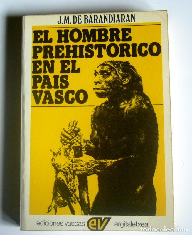EL HOMBRE PREHISTORICO EN EL PAIS VASCO - J. M. DE BARANDARIAN (Libros de Segunda Mano - Historia Antigua)