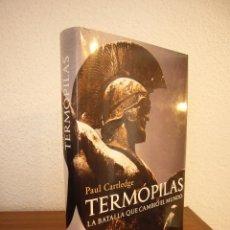 Libros de segunda mano: PAUL CARTLEDGE: TERMÓPILAS. LA BATALLA QUE CAMBIÓ EL MUNDO (ARIEL, 2007) TAPA DURA. Lote 187509168