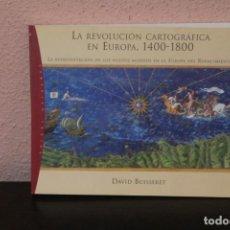 Libros de segunda mano: LA REVOLUCION CARTOGRAFICA EN EUROPA 1400 - 1800. Lote 188403703