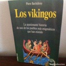Libros de segunda mano: LOS VIKINGOS. LA APASIONANTE HISTORIA DE UNO DE LOS PUEBLOS MÁS ENIGMÁTICOS QUE HA EXISTIDO.BARTHÉLE. Lote 188559952