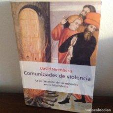 Libros de segunda mano: COMUNIDADES DE VIOLENCIA. LA PERSECUCIÓN DE LAS MINORÍAS EN LA EDAD MEDIA.NIRENBERG.PENINSULA. Lote 188579290