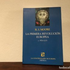 Libros de segunda mano: LA PRIMERA REVOLUCIÓN EUROPEA C. 970 -1215 R.I. MOORE. LA CONSTRUCCIÓN DE EUROPA. EDAD MEDIA. NUEVO. Lote 188689175