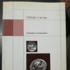 Libros de segunda mano: TIERMES Y ROMA CONQUISTA Y ROMANIZACION SORIA 1992. Lote 189099780