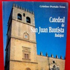 Libros de segunda mano: CATEDRAL DE SAN JUAN BAUTISTA. BADAJOZ. AÑO: 1991. HISTORIA, DESCRIPCIÓN Y VISITA TURÍSTICA. . Lote 189268152