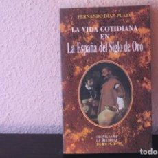 Libri di seconda mano: LA VIDA COTIDIANA EN LA ESPAÑA DEL SIGLO DE ORO. Lote 189716327