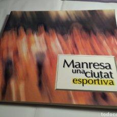 Libros de segunda mano: MANRESA UNA CIUTAT ESPORTIVA. Lote 189746271