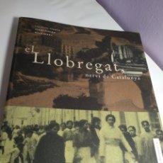 Libros de segunda mano: EL LLOBREGAT NERVI DE CATALUNYA. Lote 189747013
