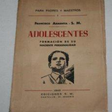 Libros de segunda mano: PARA PADRES Y MAESTROS, ADOLESCENTES FORMACION PERSONALIDAD, FRANCISCO ARMENTIA, S.M. 1945, LIBRO. Lote 189788807