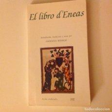 Libros de segunda mano: EL LIBRO D' ENEAS. E. BERMEJO (TRADUC.) EDAD MEDIA. TEXTOS MEDIEVALES.. Lote 189969516
