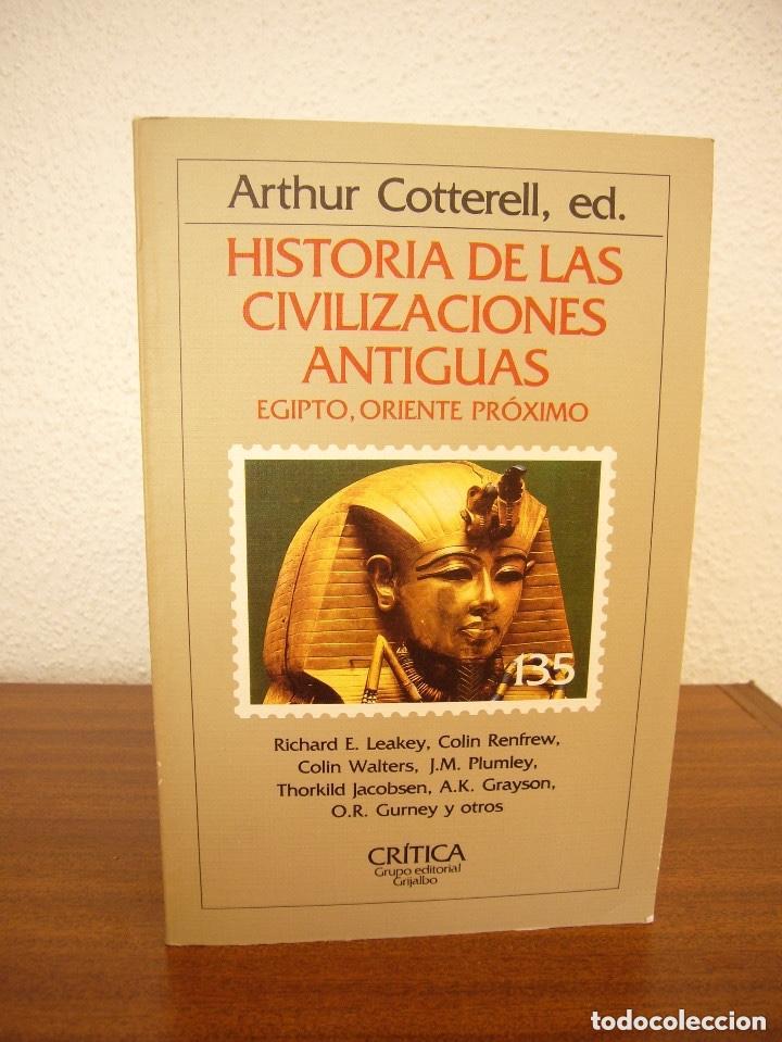 HISTORIA DE LAS CIVILIZACIONES ANTIGUAS.EGIPTO ORIENTE PRÓXIMO.A COTTERELL.CRITICA.GRIJALBO.RARO (Libros de Segunda Mano - Historia Antigua)