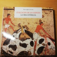Libros de segunda mano: CIVILIZACIÓN DE LOS EGIPCIOS. LA VIDA COTIDIANA (MUSEO EGIPCIO DE TURÍN). Lote 190180062