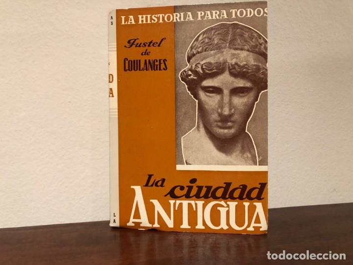 LA CIUDAD ANTIGÜA. FOUSTEL DE COULANGES. EDITORIAL PLUS ULTRA. GRECIA. ROMA. SIN ESTRENAR. (Libros de Segunda Mano - Historia Antigua)