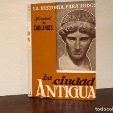 Libros de segunda mano: LA CIUDAD ANTIGÜA. FOUSTEL DE COULANGES. EDITORIAL PLUS ULTRA. GRECIA. ROMA. SIN ESTRENAR.. Lote 190845602