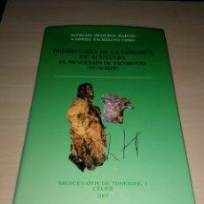 Libros de segunda mano: PREHISTORIA DE LA COMARCA DE ACENTEJO. EL MENCEYATO DE TACORONTE (TENERIFE) - DEDICADO AUTOR. Lote 191064575