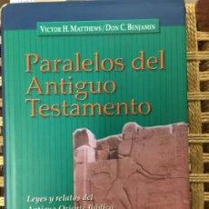 Libros de segunda mano: PARALELOS DEL ANTIGUO TESTAMENTO, LEYES Y RELATOS DEL ANTIGUO ORIENTE BIBLICO, MATTHEWS Y BENJAMIN. Lote 191198032