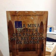 Libros de segunda mano: LA MINA SECRETA DEL PALACIO DEL REY MORO DE RONDA.. Lote 191201925