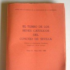 Libros de segunda mano: EL TUMBO DE LOS REYES CATOLICOS DEL CONCEJO DE SEVILLA - TOMO IV: AÑOS 1485 - 1489. Lote 191225605