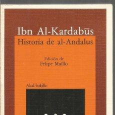 Libros de segunda mano: IBN AL-KARDABUS. HISTORIA DE AL-ANDALUS. AKAL . Lote 191238995