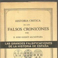 Libros de segunda mano: HISTORIA CRITICA DE LOS FALSOS CRONICONES POR D. JOSE GODOY ALCANTARA. . Lote 191267368