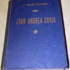 Libros de segunda mano: JUAN ANDREA DORIA, CONDOTIERO Y ALMIRANTE DEL EMPERADOR CARLOS V (1466-1560).. Lote 191159552