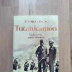 Libros de segunda mano: TUTANKAMÓN. THOMAS HOVING. LA HISTORIA JAMÁS CONTADA.. Lote 191337027