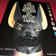 Libros de segunda mano: LOS SETENTA GRANDES MISTERIOS DEL ANTIGUO EGIPTO. BILL MANLEY 2003. Lote 191340302