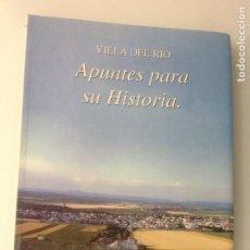 Libros de segunda mano: APUNTES PARA LA HISTORIA POR FRANCISCO PINILLA CASTRO. VILLA DEL RÍO. CORDOBA. Lote 191351523
