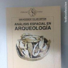 Libros de segunda mano: ANALISIS ESPACIAL EN ARQUEOLOGIA. IANHORDDER Y CLIVE ORTON. Lote 191352792