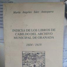 Libros de segunda mano: ÍNDICE DE LOS LIBROS DE CABILDO DEL ARCHIVO MUNICIPAL DE GRANADA. Lote 191359857
