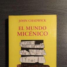 Libros de segunda mano: EL MUNDO MICENICO. JOHN CHADWICK. ALIANZA EDITORIAL . Lote 191362447