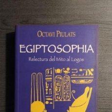 Libros de segunda mano: EGIPTOSOPHIA. RELECTURA DEL MITO AL LOGOS. OCTAVI PIULATS, EDITORIAL KAIROS. . Lote 191362892