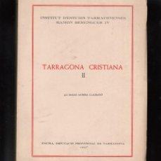 Libros de segunda mano: TARRAGONA CRISTIANA -TOMO II - EMILIO MORERA LLAURADÓ - 1982. Lote 191498872