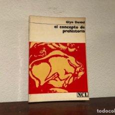 Libros de segunda mano: EL CONCEPTO DE PREHISTORIA. GLYN DANIEL.. EDITORIAL LABOR. ARQUEOLOGÍA. HISTORIOGRAFIA.. Lote 191501566
