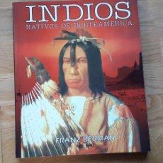 Libros de segunda mano: INDIOS NATIVOS DE NORTEAMERICA, FRANZ BERMAN,. Lote 191528736