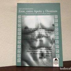 Libros de segunda mano: EROS, ENTRE APOLO Y DIONISOS. HOMOEROTISMO EN LA POESIA ANTIGUA GRIEGA. J. A. BAÑOS. CLASICISMO.. Lote 191835143