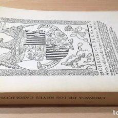 Libros de segunda mano: CHRONICA DE LOS MUY ALTOS Y ESCLARECIDOS REYES CATHOLICOS DON FERNANDO Y DOÑA ISABEL - FASCIMIL GRAN. Lote 192100798