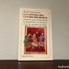 Libros de segunda mano: LA CAPTURA DEL CÁTARO BELIBASTE. DELACIÓN ANTE EL TRIBUNAL DE LA INQUISICIÓN EN PAMIERS. J. DUVERNOY. Lote 289330028