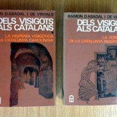 Libros de segunda mano: DELS VISIGOTS ALS CATALANS. LA FORMACIÓ DE LA CATALUNYA INDEPENDENT. 2 VOLÚMENES. Lote 192374601