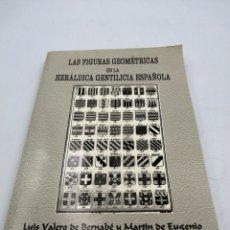 Libros de segunda mano: LA FIGURAS GEOMÉTRICAS EN LA HERÁLDICA GENTILICIA ESPAÑOLA LUIS VALERO DE BERNABÉ Y MARTÍN DE EUGENI. Lote 192471381