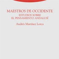 Libros de segunda mano: MAESTROS DE OCCIDENTE. ESTUDIOS SOBRE EL PENSAMIENTO ANDALUSÍ. ANDRÉS MARTÍNEZ LORCA.-NUEVO . Lote 192754607