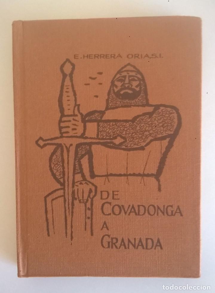 DE COVADONGA A GRANADA.HISTORIA DE LA RECONQUISTA DE ESPAÑA-P. ENRIQUE HERRERA ORIA,S.J.-2ª EDICIÓN (Libros de Segunda Mano - Historia Antigua)
