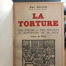 Libros de segunda mano: ALEC MELLOR. LA TORTURE. 1949. Lote 193391335