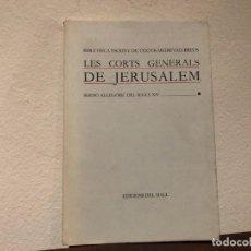 Libros de segunda mano: LES CORTS GENERALS DE JERUSALEM. SERMÓ AL.LEGÒRIC DEL SEGLE XIV. EDICIONS DEL MALL . EDAD MEDIA. Lote 193847897