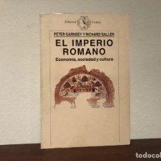 Libros de segunda mano: EL IMPERIO ROMANO. ECONOMIA, SOCIEDAD Y CULTURA. P. GARNSEY Y R. SALLER. EDITORIAL CRÍTICA.. Lote 193848855