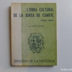 Libros de segunda mano: LIBRERIA GHOTICA. JOSEP IGLÈSIES. L ´OBRA CULTURAL DE LA JUNTA DE COMERÇ.1760-1847.1969.. Lote 194349876