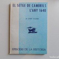 Libros de segunda mano: LIBRERIA GHOTICA. JOSEP IGLÈSIES. EL SETGE DE CAMBRILS L ´ANY 1640. 1967.. Lote 194350188