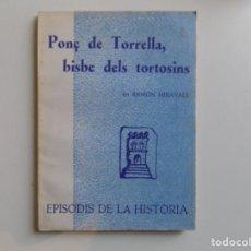 Libros de segunda mano: LIBRERIA GHOTICA. RAMON MIRAVALL. PONÇ DE TORRELLA, BISBE DELS TORTOSINS.1972.. Lote 194350336