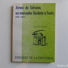 Libros de segunda mano: LIBRERIA GHOTICA. JOSEP LLADONOSA. ARNAU DE SOLSONA,UN MERCADER LLEIDATÀ A TUNIS.(1218-1297) 1967. Lote 194351375